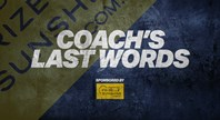 ROUND 12: Coach's Last Words