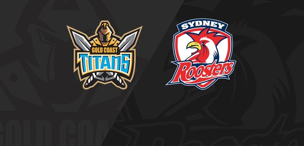 Full Match Replay: Titans v Roosters - Round 18, 2018