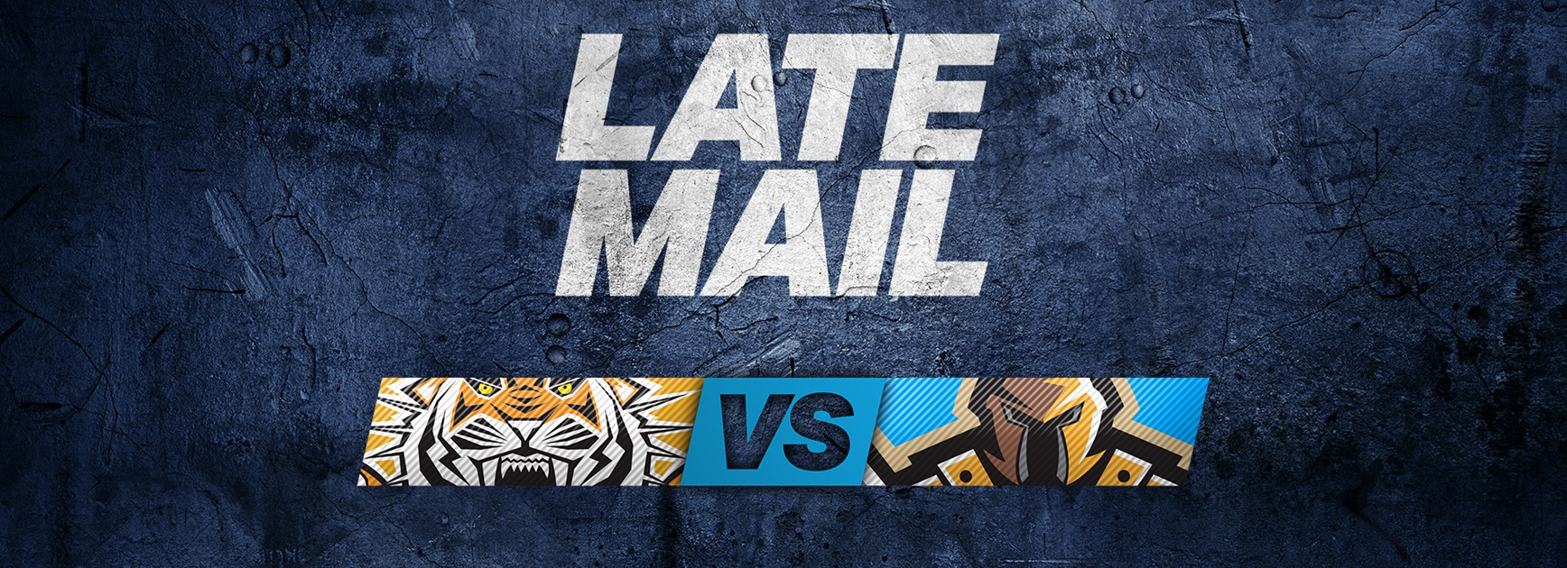 LATE MAIL: Tigers v Titans